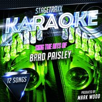Stagetraxx Karaoke : Sing the Hits of Brad Paisley — Mark Wood