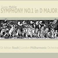 Mahler: Symphony No. 1 in D Major — London Philharmonic Orchestra, Sir Adrian Boult, Густав Малер
