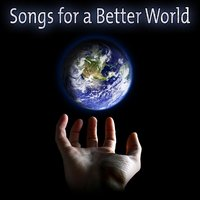 Songs for a Better World — сборник