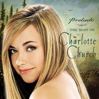 Prelude...The Best of Charlotte Church — Charlotte Church