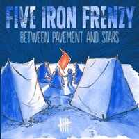 Between Pavement and Stars — Five Iron Frenzy