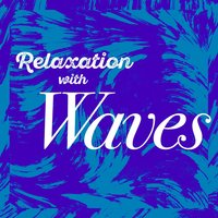 Relaxation with Waves — Beach Sounds 2016
