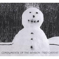 Compliments Of The Season — Trio Caveat