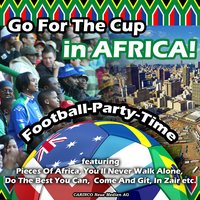 Go For The Cup In Africa!- Football Party Time — сборник