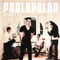 Any Minute Now — Pablopolar