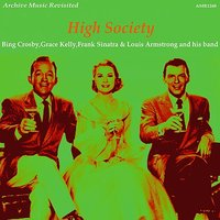 High Society (OST) — Frank Sinatra, Louis Armstrong, Bing Crosby, Louis Armstrong and His Orchestra, Grace Kelly, Jimmie Rodgers