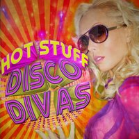 Hot Stuff - Disco Divas — сборник