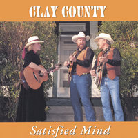 Satisfied Mind — Clay County
