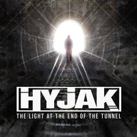 The Light at the End of the Tunnel — Hyjak