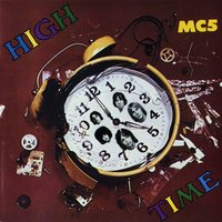 High Time — MC5