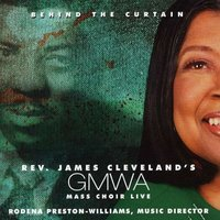 Behind the Curtain — Rev. James Cleveland, Gospel Music Workshop of America, GMWA Mass Choir