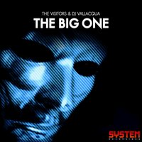 The Big One — The Visitors, DJ Vallacqua, The Visitors & DJ Vallacqua