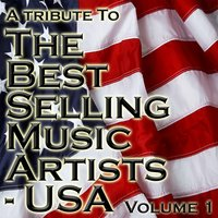 A Tribute To The Best Selling Music Artists USA Volume 1 — The Academy Allstars