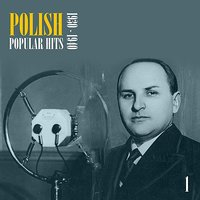 Polish Popular Hits, Vol. 1 [1930 - 1940] — сборник