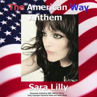 The American Way Anthem — Sara Lilly