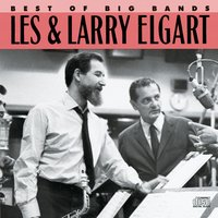 Best Of The Big Bands — Les & Larry Elgart