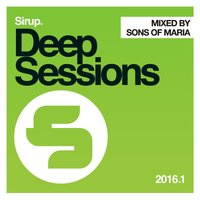 Sirup Deep Sessions 2016.01 — Sons Of Maria