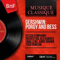 Gershwin: Porgy and Bess — Джордж Гершвин, Decca Symphony Orchestra, Alexander Smallens, Anne Brown, Todd Duncan