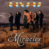 Miracles Out of Nowhere — Kansas