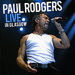 Live In Glasgow — Paul Rodgers