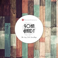 The Very First Recordings — John Handy