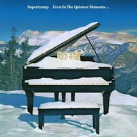 Even In The Quietest Moments — Supertramp