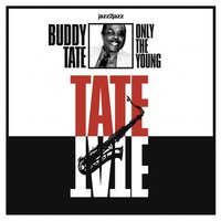 Only the Young — Buddy Tate