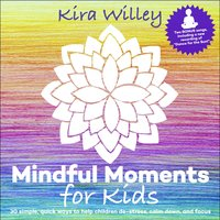Mindful Moments for Kids — Kira Willey