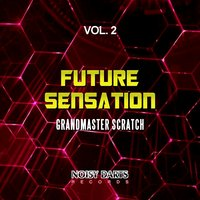 Future Sensation, Vol. 2 — Grandmaster Scratch