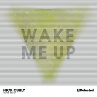 Wake Me Up — Nick Curly