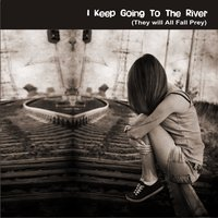 I Keep Going to the River (They Will All Fall Prey) — Robin Berrygold