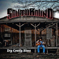 Dry County Blues — Southbound