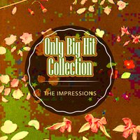 Only Big Hit Collection — The Impressions