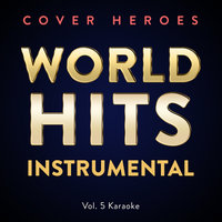 World Hits Instrumental Vol. 5 Karaoke — Cover Heroes