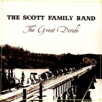 THE GREAT DIVIDE — THE SCOTT FAMILY BAND