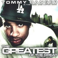 The Greatest Of The Great — Tommy Danger