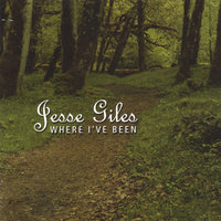 Where I've Been — Jesse Giles