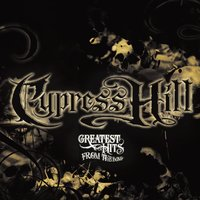 Greatest Hits From The Bong — Cypress Hill