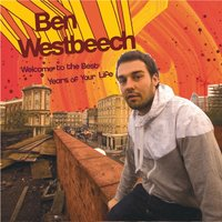 Welcome to the Best Years of Your Life — Ben Westbeech
