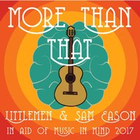 More Than That — sam eason, littlemen