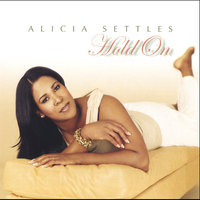 Hold On — Alicia Settles
