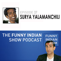 The Funny Indian Show Podcast Episode 27 — Rajiv Satyal