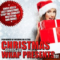 Christmas Songs to Wrap Presents To! — Wishing On A Star