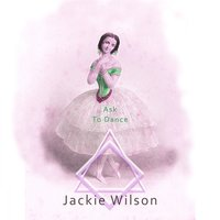 Ask To Dance — Jackie Wilson
