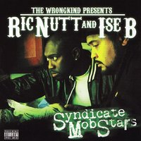 Syndicate Mob Stars — Ise B, Ric Nutt, Ric Nutt & Ise B