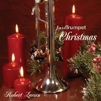 Just Trumpet Christmas — Robert Larsen