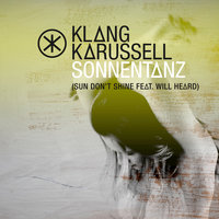 Sonnentanz (Sun Don't Shine) — Klangkarussell, Will Heard