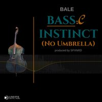 BASSic Instinct (No Umbrella) — Bale