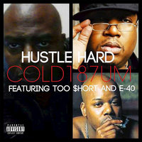 Hustle Hard — Cold 187um feat. E-40, Too $hort