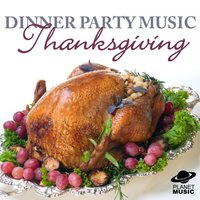Dinner Party Music: Thanksgiving — The Hit Co.